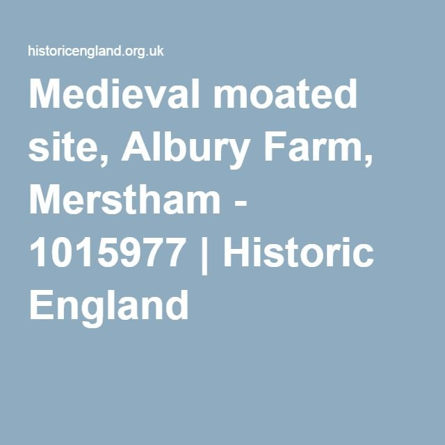 Medieval moated site, Albury Farm, Merstham - 1015977 | Historic England