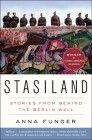 Stasiland - stories from behind the Berlin Wall - Anna Funder