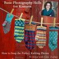 Learn How to Photograph Your Knitting - Knitting Daily - Blogs - Knitting Daily