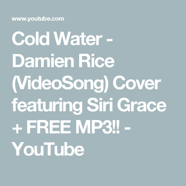 Beautiful Version - Cold Water - Damien Rice (VideoSong) Cover featuring Siri Grace YouTube