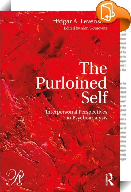 The Purloined Self    ::  <P>First Published in 2017. Routledge is an imprint of Taylor & Francis, an Informa company.</P>