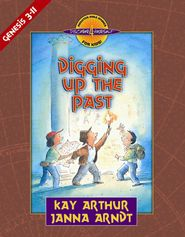 Discover 4 Yourself, Children's Bible Study Series: Digging up  the Past (Genesis Chapters 3-11)  -     By: Kay Arthur
