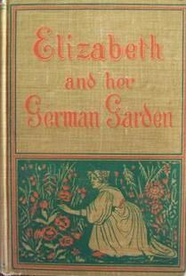 Why you should be reading the little-known Elizabeth von Arnim, and where to start.