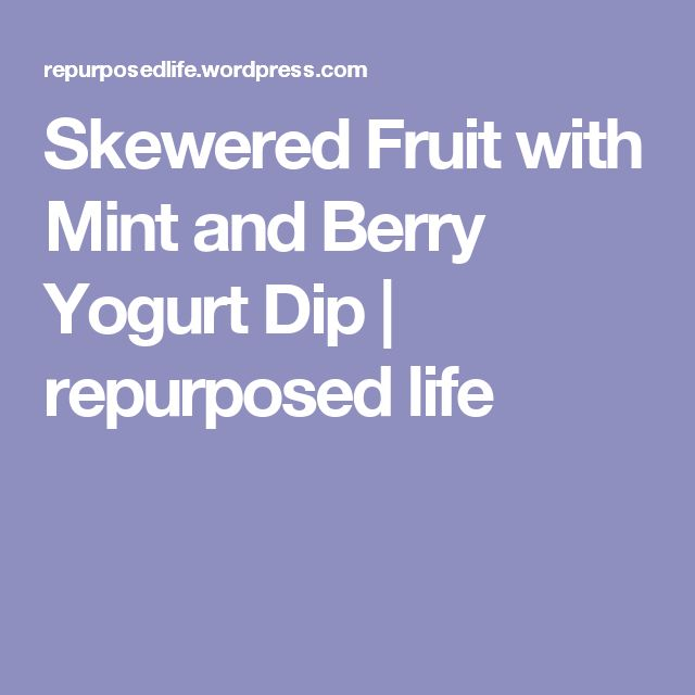 Skewered Fruit with Mint and Berry Yogurt Dip | repurposed life