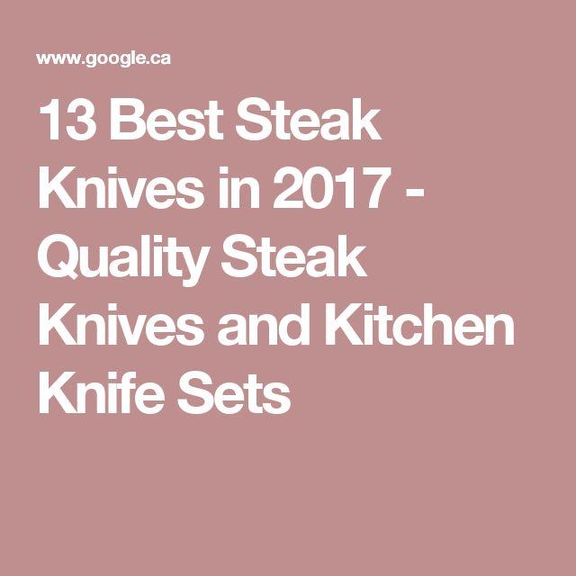 13 Best Steak Knives in 2017 - Quality Steak Knives and Kitchen Knife Sets