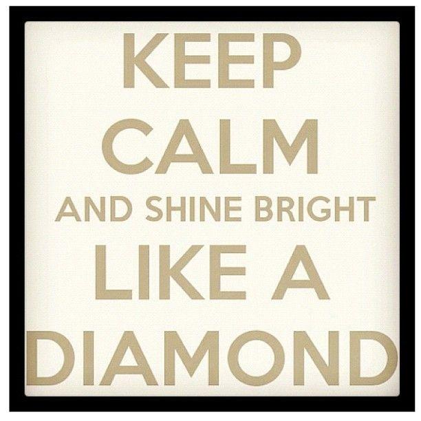 """Shine bright like a diamond"" #sideefffects #riri #diamonds #quotes"
