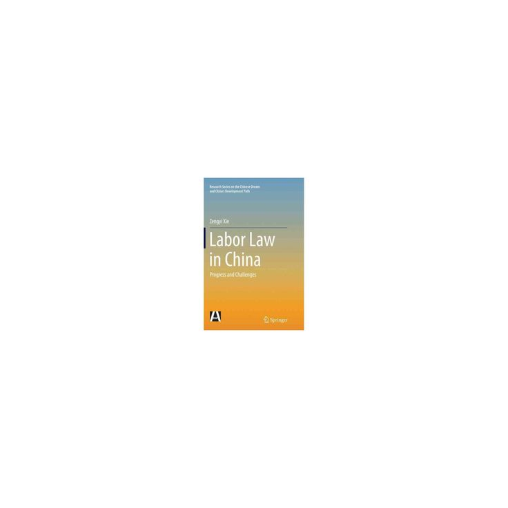 Labor Law in China : Progress and Challenges (Reprint) (Paperback) (Zengyi Xie)