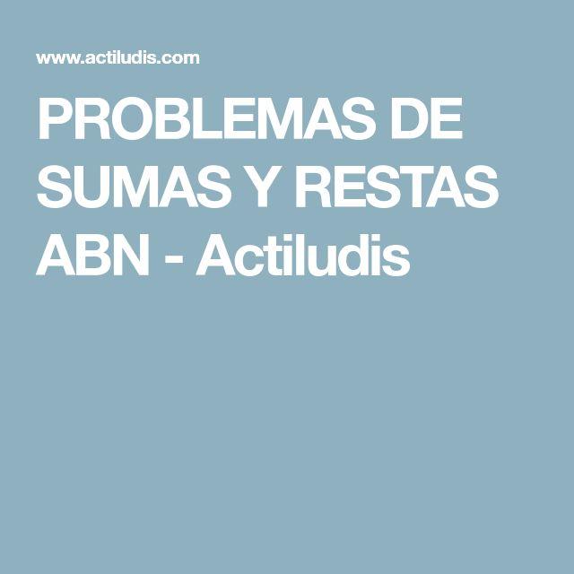 PROBLEMAS DE SUMAS Y RESTAS ABN - Actiludis
