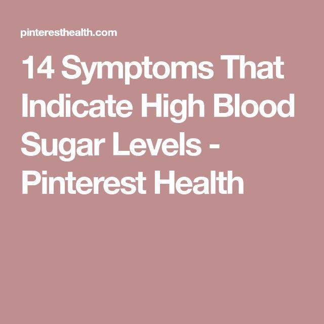 14 Symptoms That Indicate High Blood Sugar Levels - Pinterest Health