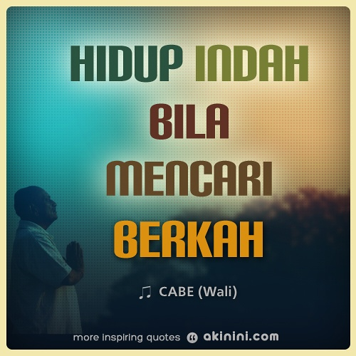"""Hidup Indah bila Mencari Berkah.."" ~dari lirik lagu Wali Band. (Background image by 'Vinoth Chandar' published under CC license)"
