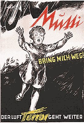 """Mommy Take Me Away!  The Air Terror Continues"" A poster for ""Kinderlandverschickung"" Germany c 1944"