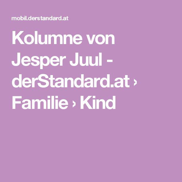 Kolumne von Jesper Juul - derStandard.at › Familie › Kind