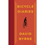 Bicycle Diaries (Hardcover)By David Byrne