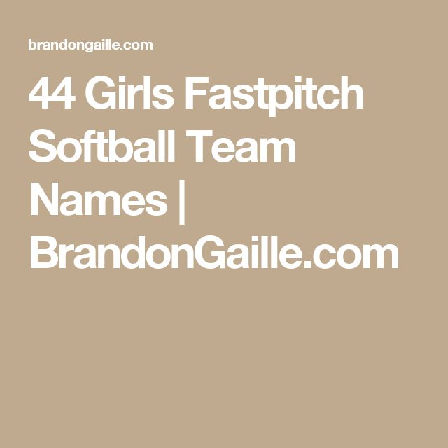 44 Girls Fastpitch Softball Team Names | BrandonGaille.com