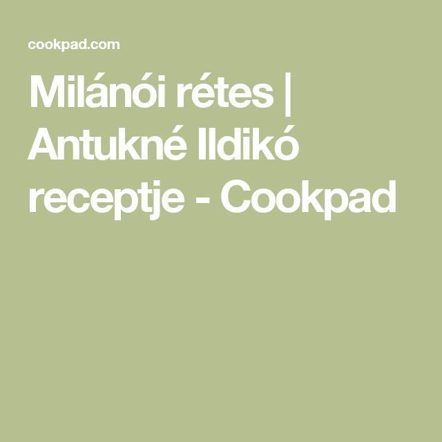Milánói rétes | Antukné Ildikó receptje - Cookpad