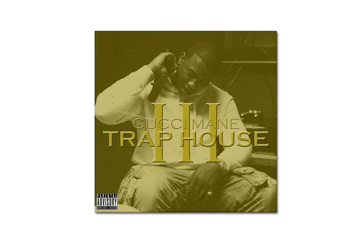 "Stream Gucci Mane's ""Trap House III"""