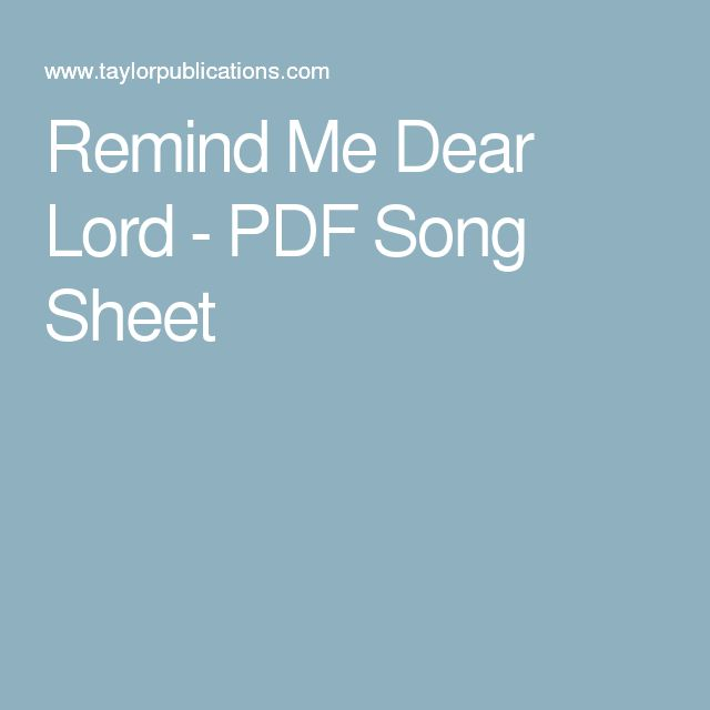 Remind Me Dear Lord - PDF Song Sheet