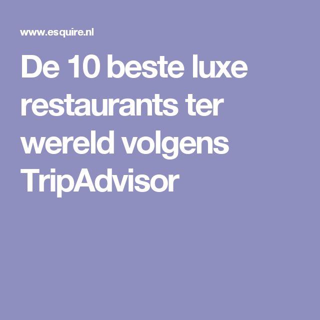 De 10 beste luxe restaurants ter wereld volgens TripAdvisor