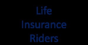 Important life insurance riders