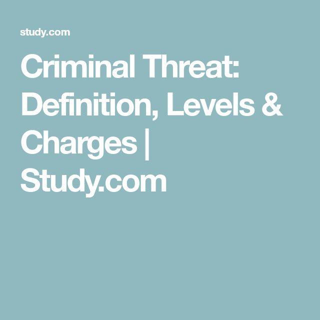 Criminal Threat: Definition, Levels & Charges | Study.com