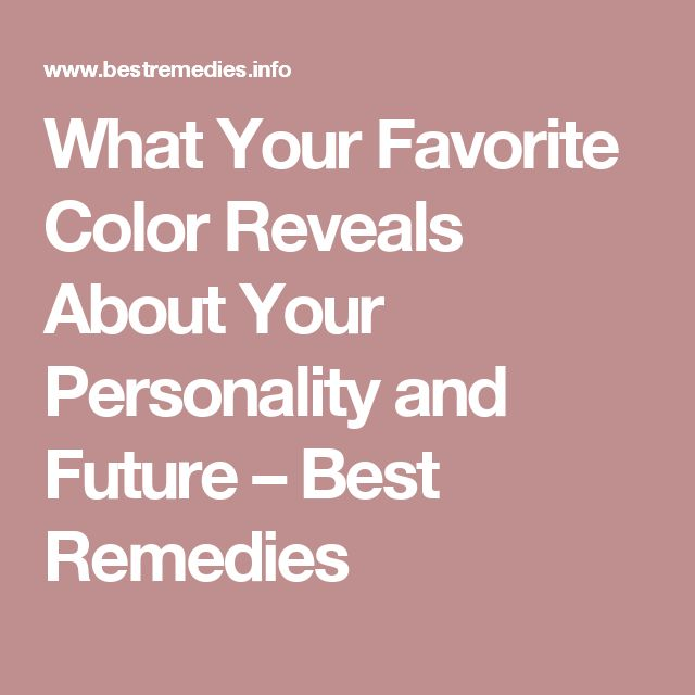 What Your Favorite Color Reveals About Your Personality and Future – Best Remedies