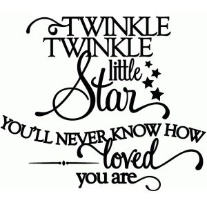 Silhouette Design Store - View Design #47139: twinkle twinkle you'll never know how loved you are - vinyl phrase