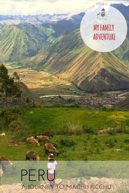 My Family Adventure: A Journey to Machu Picchu, Peru with Kids