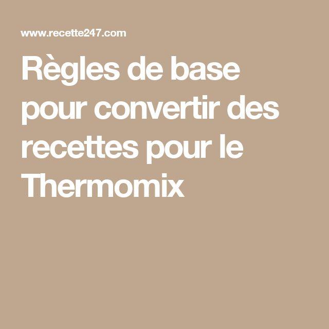 Règles de base pour convertir des recettes pour le Thermomix