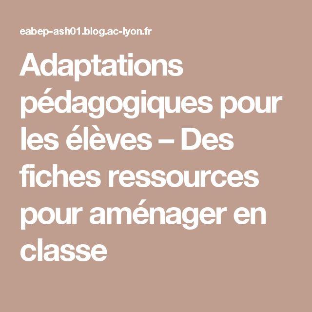Adaptations pédagogiques pour les élèves – Des fiches ressources pour aménager en classe