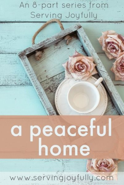 A Peaceful Home Series from serving joyfully