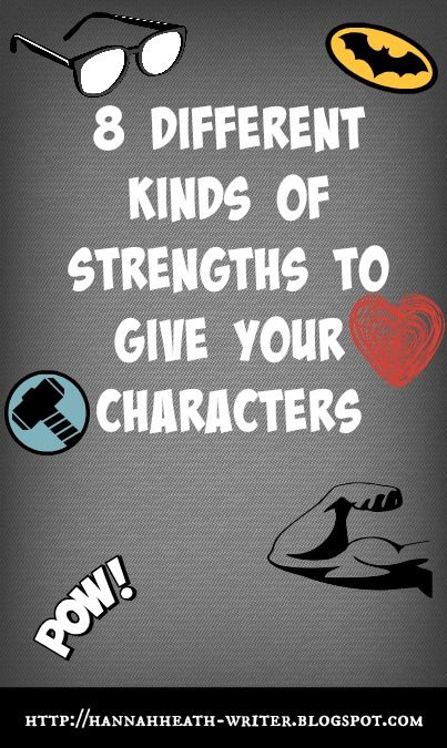 Hannah Heath: 8 Different Kinds of Strengths to Give Your Characters