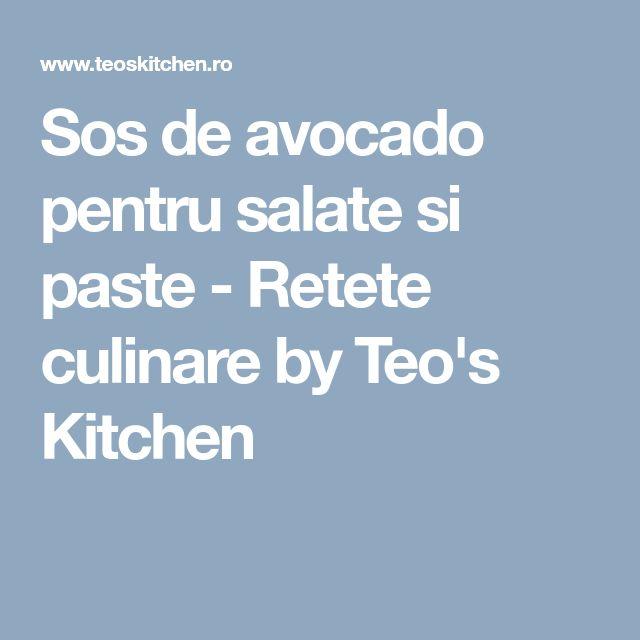Sos de avocado pentru salate si paste - Retete culinare by Teo's Kitchen