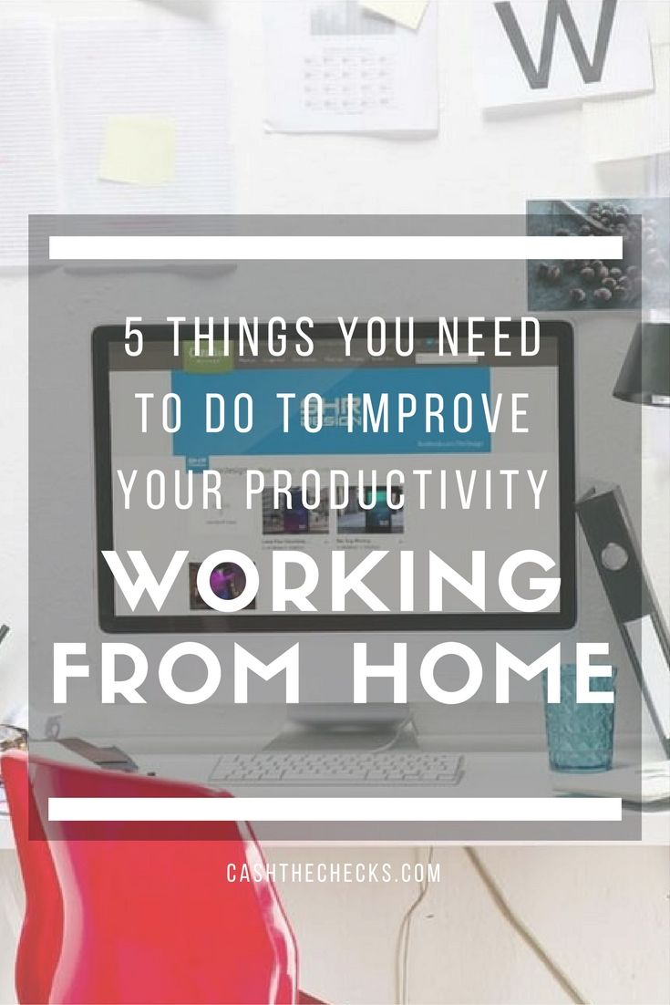 5 Tips For Improving Your Productivity Working At Home https://www.cashthechecks.com/5-tips-for-improving-your-productivity-working-at-home/