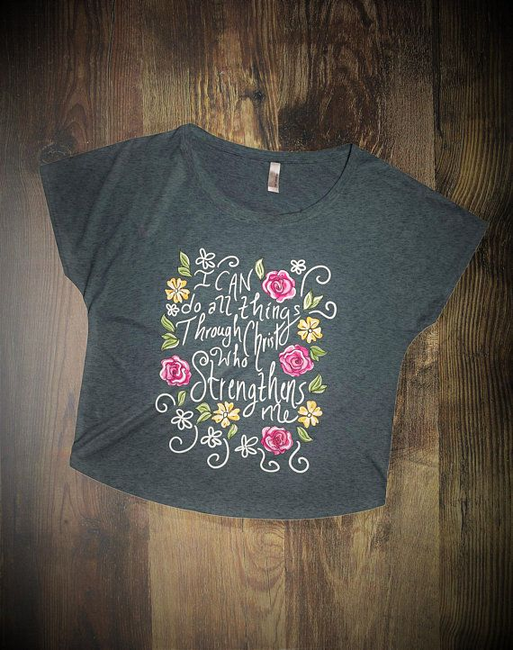 I Can Do All Things Through Christ Who Strengthens Me This Shirt Is So Cute For Casual Wear And The Bible Verse On It One Of Thee Most Popular