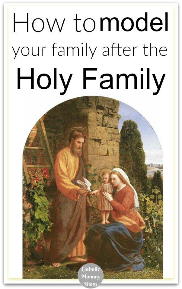 The Holy Family with Jesus, Mary, and Joseph and how your Catholic family can resemble them