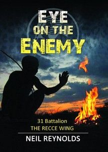 Eye On The Enemy: 31 Battalion - The Recce Wing - Neil Reynolds