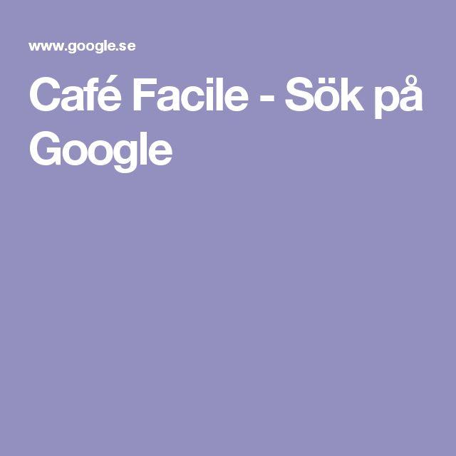 Café Facile - Sök på Google