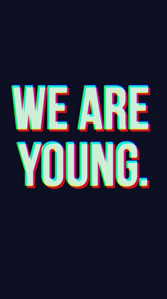 We are Young wallpaper from Teenager Wallpaper app ;)