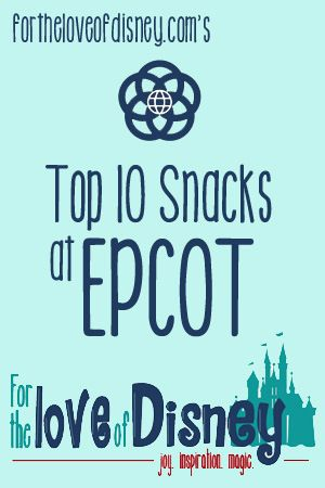 What are the Best Snacks at Epcot? We've got the Top 10   Orlando trip   Pinterest   Epcot, Disney and Disney vacations