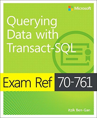 Exam Ref 70-761 Querying Data with Transact-SQL 1st Edition Pdf Download Free - By Itzik Ben-Gan e-Books - smtebooks.com