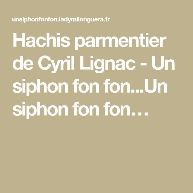 Hachis parmentier de Cyril Lignac - Un siphon fon fon...Un siphon fon fon…