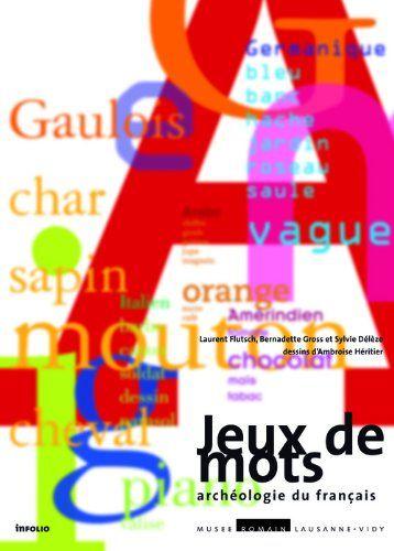 Amazon.fr - Jeux de mots : Archéologie du français - Laurent Flutsch, Bernadette Gross, Sylvie Délèze, Ambroise Héritier - Livres