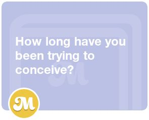 How long have you been trying to conceive?