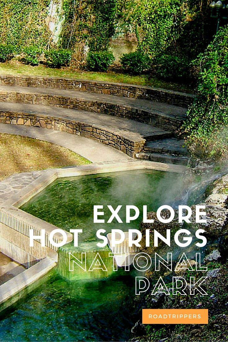 The Ultimate Guide to Hot Springs National Park