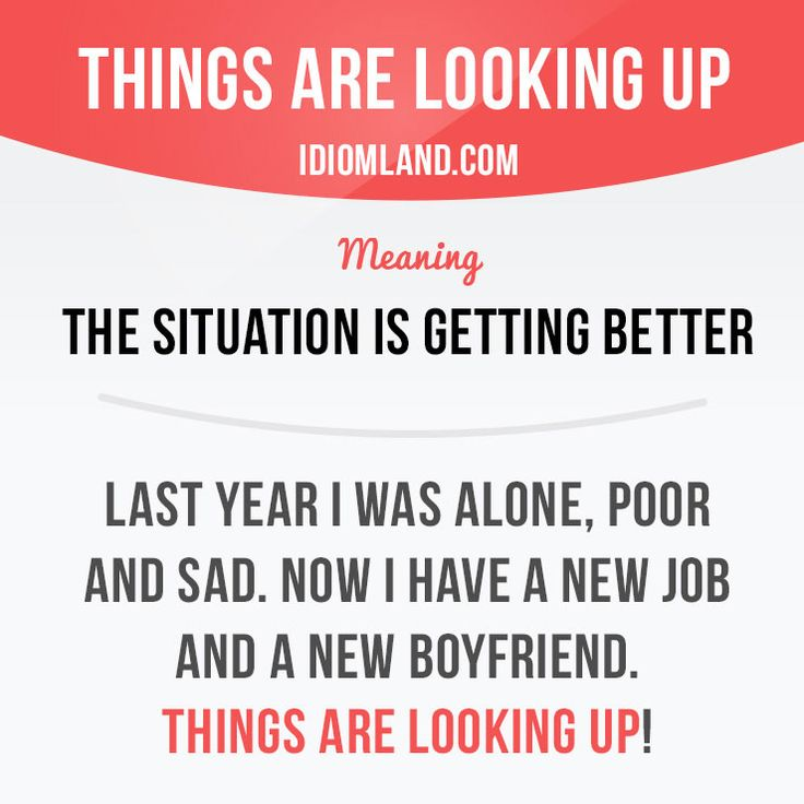 """Things are looking up"" means ""the situation is getting better"". Example: Last year I was alone, poor and sad. Now I have a new job and a new boyfriend. Things are looking up! Learning English can be fun! Visit our website: learzing.com #idiom #idioms #saying #sayings #phrase #phrases #expression #expressions #english #englishlanguage #learnenglish #studyenglish #language #vocabulary #dictionary #grammar #efl #esl #tesl #tefl #toefl #ielts #toeic #englishlearning #vocab #wordofth"