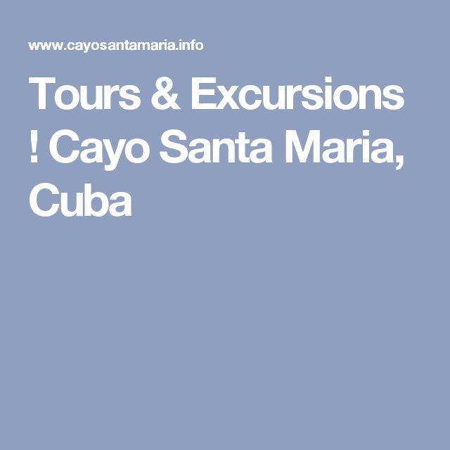 Tours & Excursions ! Cayo Santa Maria, Cuba