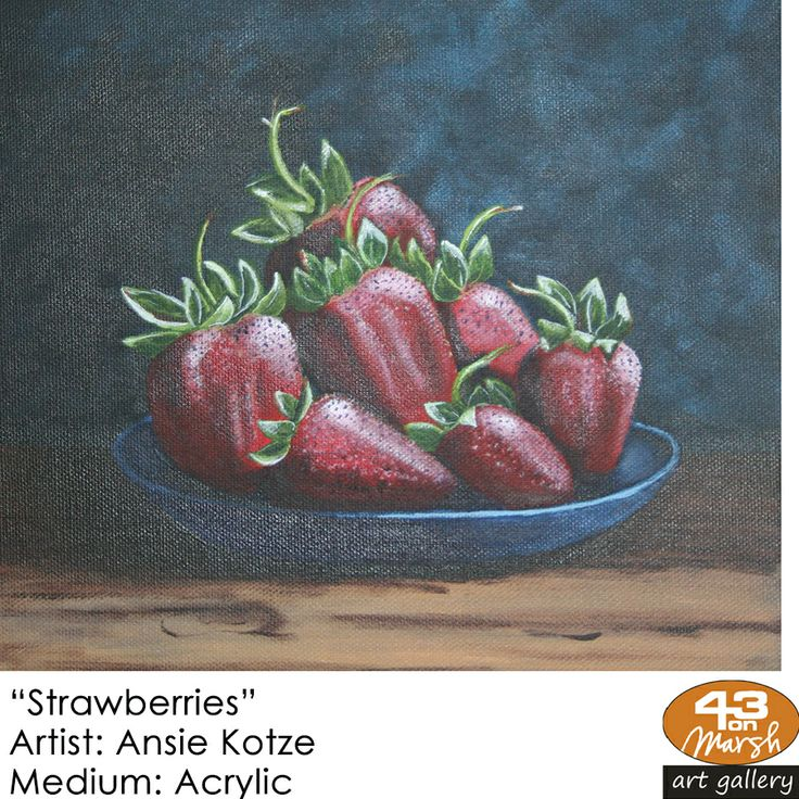 """Strawberries"" Acrylic on canvas by Ansie Kotze Contact 43 on Marsh #ArtGallery should you be interested in a work: 083 390 8000 #art #artist, #painting"