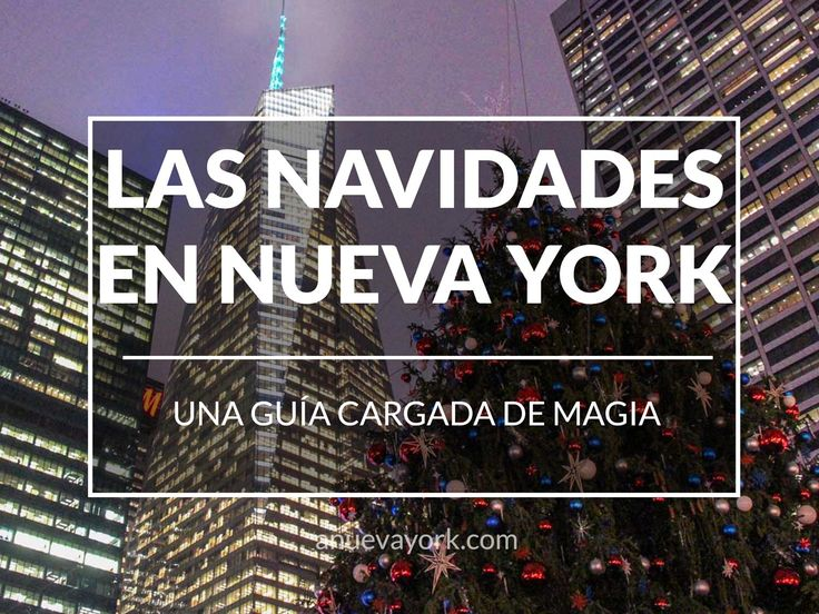 La guía mágica de las Navidades en Nueva York | Xmas in New York