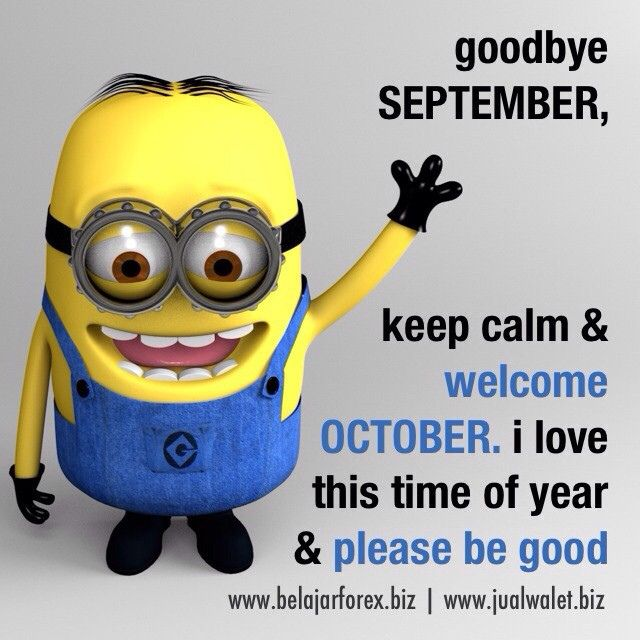 Goodbye September Hello October Quotes Quote Months Minions October Hellou2026