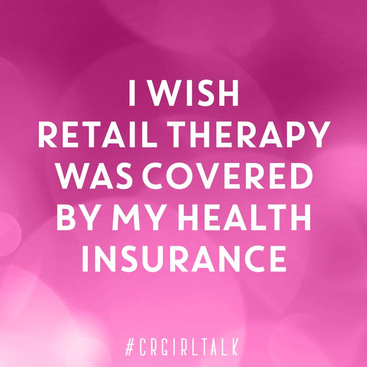 I wish retail therapy was covered by my health insurance #CRGirlTalk #RetailTherapy